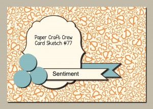 Paper Craft Crew Card Sketch #77