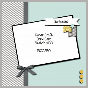 Paper Craft Crew Card Sketch 130
