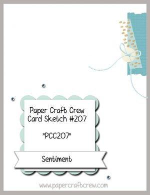 Paper Craft Crew Card Sketch Challenge 207. Come play along! #papercraftcrew #cardsketch www.papercraftcrew.com www.sunnycraftcrew.com