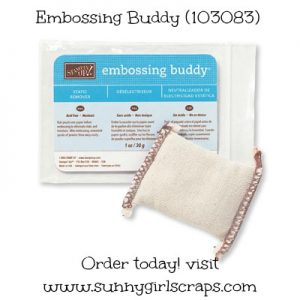Order the Embossing Buddy today! Item #103083. Thank you for visiting www.sunnygirlscraps.com