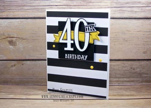 40th Birthday Bash card using the Number of Years and Birthday Banners Stamp Set created by Pam Staples for the One Stamp At a Time Blog Hop. To order the supplies for this card or any of the cards I created, visit my blog at www.sunnygirlscraps.com for more information. #numberofyears #stampinup #pamstaples #osat #birthdaybash