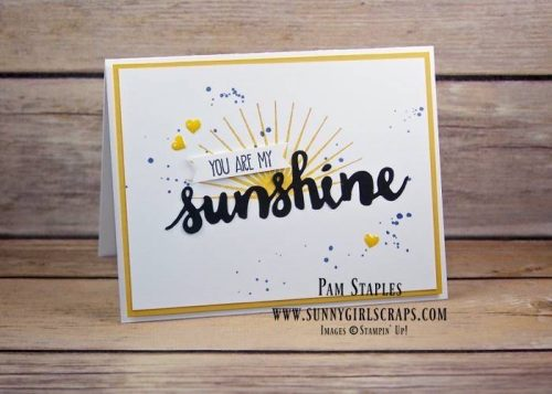 Stampin' Up! Only Design Team submission Challenge #157 featuring a clean and simple Sunshine Sayings Card. Handmade card created by Pam Staples, Sunny Girl Scraps. The theme is All Kinds of Weather. #suoc157 #sunnygirlscraps #stampinup #sunshinesayings #handmadecard To purchase supplies, visit my blog at www.sunnygirlscraps.com